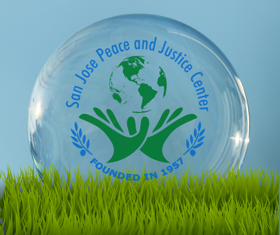 Logo with green hands holding a globe with text San Jose Peace and Justice Center : Founded in 1957