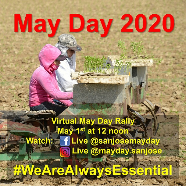 Two farmworkers working in a field. Text: May Day 2020 Virtual May Day Rally May 1st at 12 noon Watch: Facebook Live @sanjosemayday Instagram Live @mayday.sanjose #WeAreAlwaysEssential