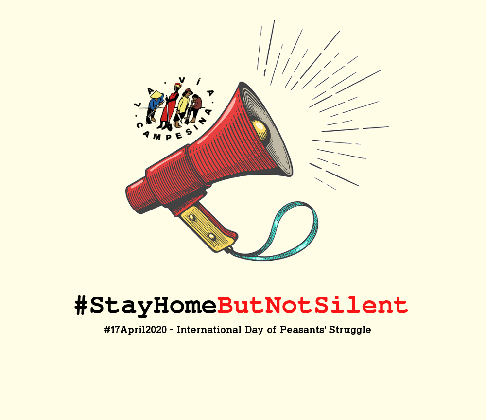 Image of a megaphone with #StayHomeButNotSilent and #17April2020 - International Day of Peasants' Struggle