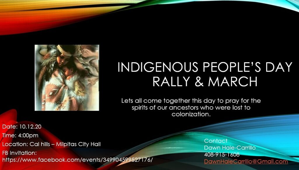 Image of a an indigenous woman holding a baby wrapped in furs. Indigenous People's Day Rally & March, Let's all come together this day to pray for the spirits of our ancestors who were lost to colonization. Date: 10.12.20; Time: 4 pm; Location: Cal Hills - Milipitas City Hall with Facebook link above.