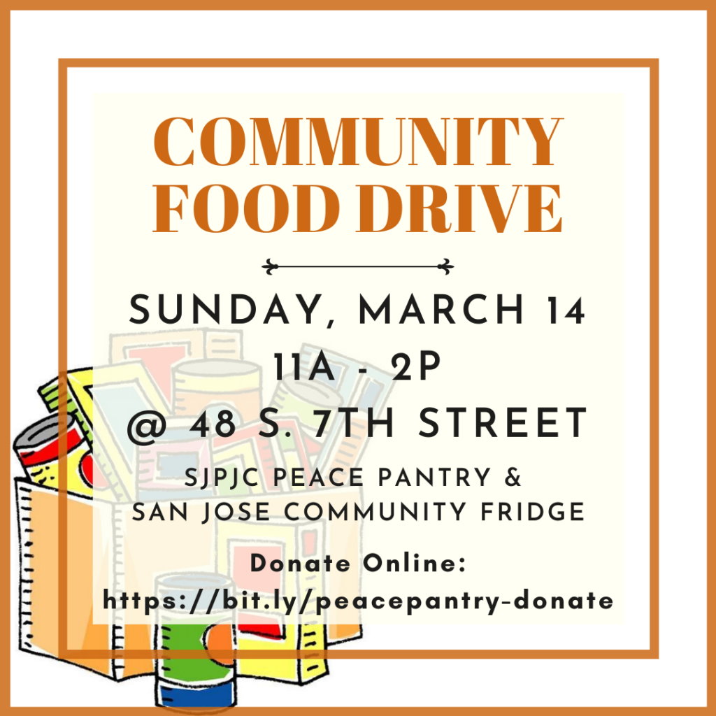 Cartoon image of cardboard box with cans and boxes with text overlay: Community Food Drive. Sunday, March 14, 11A - 2P @ 48 S. 7th Street. SJPJC Peace Pantry & San Jose Community Fridge. Donate online: https://bit.ly/peacepantry-donate