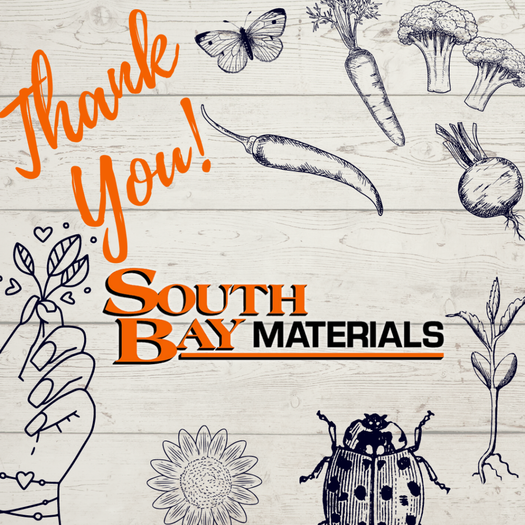 """Text: """"Thank you South Bay Materials"""" on a background of garden stuff."""