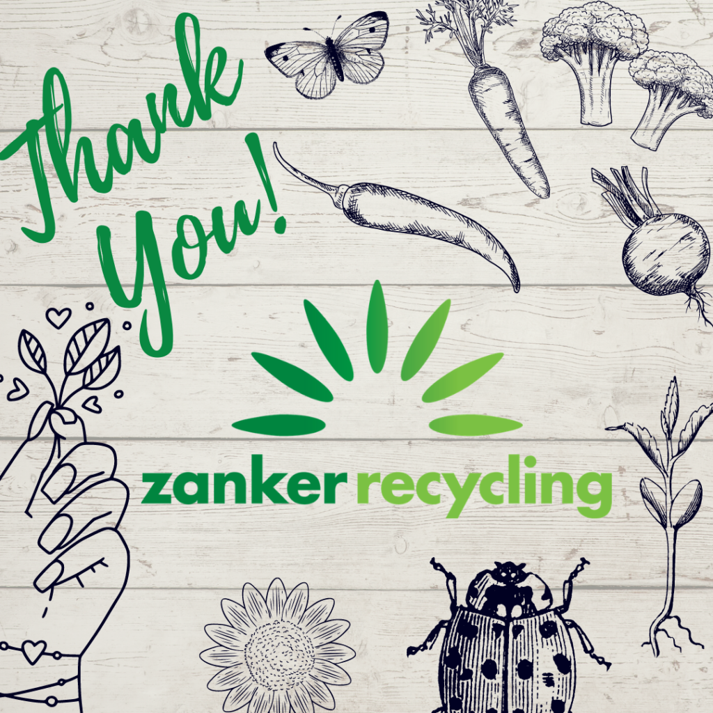 Thank you Zanker Recycling on a background of garden stuff.