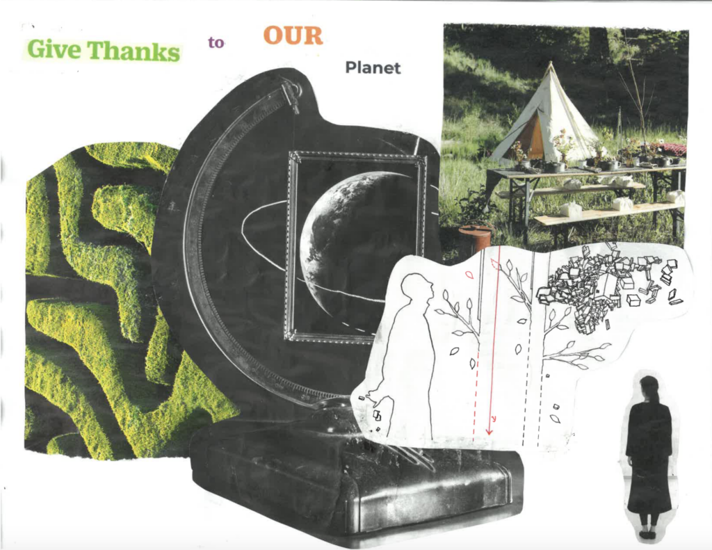 """Word cut outs of """"Give Thanks to OUR Planet"""" and images cut out of green hedges, a black and white globe with Saturn as the planet, a picnic set up in front of a tent, a black and white drawing of a person looking at trees and the trees turning into books, and a silhouette of a woman."""